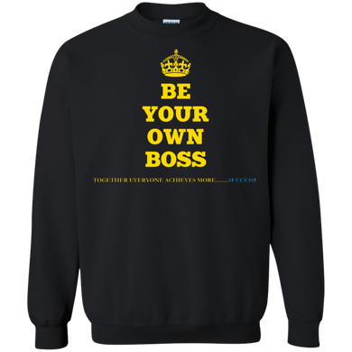BE YOUR OWN BOSS [CROWN] Crewneck Pullover Sweatshirt  8 oz.