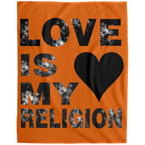 LOVE IS MY RELIGION Extra Large Velveteen Micro Fleece Blanket - 60x80 (various colors)