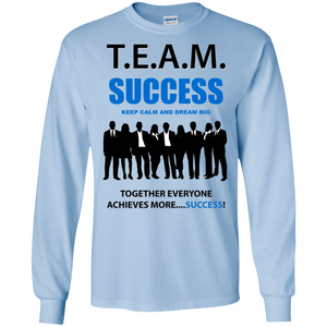 T.E.A.M. SUCCESS [DREAM BIG] LS (various colors)