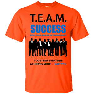 T.E.A.M. SUCCESS [BE EXTRAORDINARY] Ultra Cotton T-Shirt (various colors)