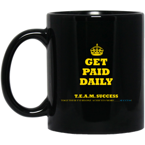 GET PAID DAILY 11 oz. Black Mug