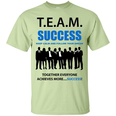 T.E.A.M. SUCCESS [FOLLOW YOUR DREAMS] (various colors)