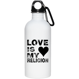 LOVE IS MY RELIGION 20 oz. Stainless Steel Water Bottle