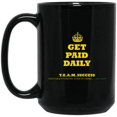 GET PAID DAILY 15 oz. Black Mug