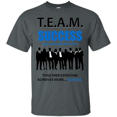 T.E.A.M. SUCCESS [HAVE FAITH] Ultra Cotton T-Shirt (various colors)