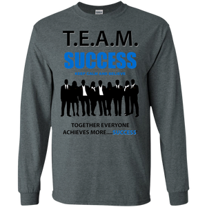 T.E.A.M. SUCCESS [BELIEVE] LS (various colors)