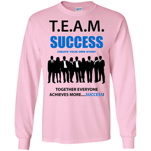 T.E.A.M. SUCCESS [CREATE YOUR OWN STORY] LS (various colors)
