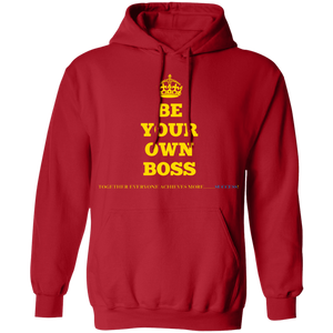 BE YOUR OWN BOSS [CROWN] Pullover Hoodie 8 oz. (various colors)
