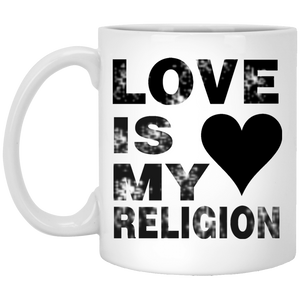 LOVE IS MY RELIGION 11 oz. White Mug