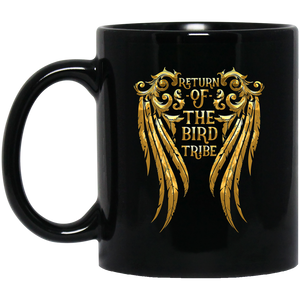RETURN OF THE BIRD TRIBE 11 oz. Black Mug
