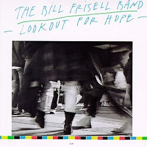 The Bill Frisell Band- Lookout for hope