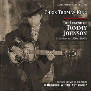 Chris Thomas King-The Legend of Tommy Johnson