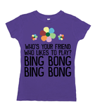 Who's Your Friend Who Likes To Play Bing Bong
