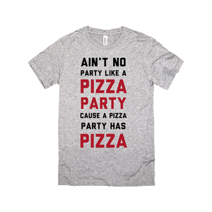 Ain't No Party Like A Pizza Party
