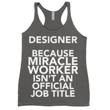Designer Because Miracle Worker