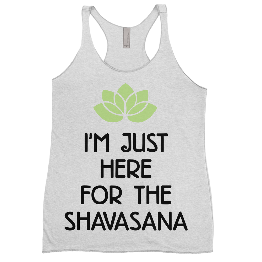 I'm Just Here For The Shavasana