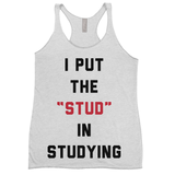 I Put The Stud In Studying