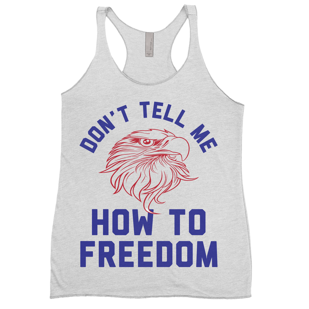 Don't Tell Me How To Freedom