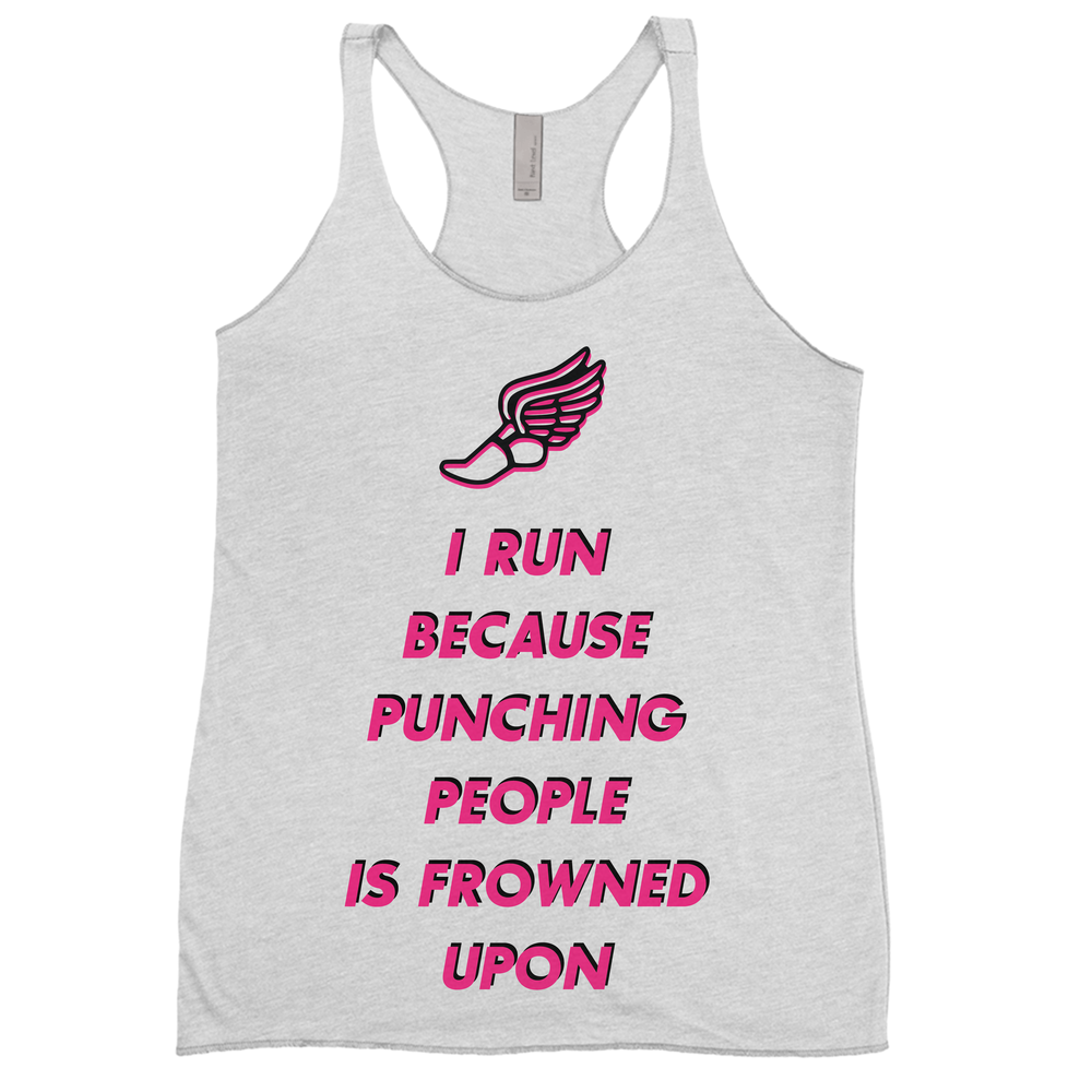 I Run Because Punching People Is Frowned Upon