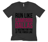 Run Like Cameron Dallas Is Waiting For You At The Finish Line