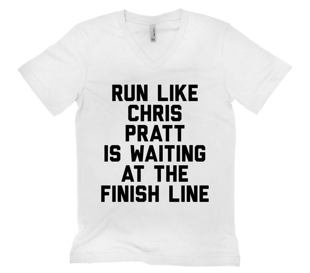 Run Like Chris Pratt Is Waiting At The Finish Line