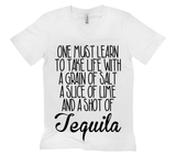 Take Life With A Shot Of Tequila