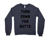 Turn Down For Butts