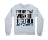 Friends That Workout Together, Stay Together