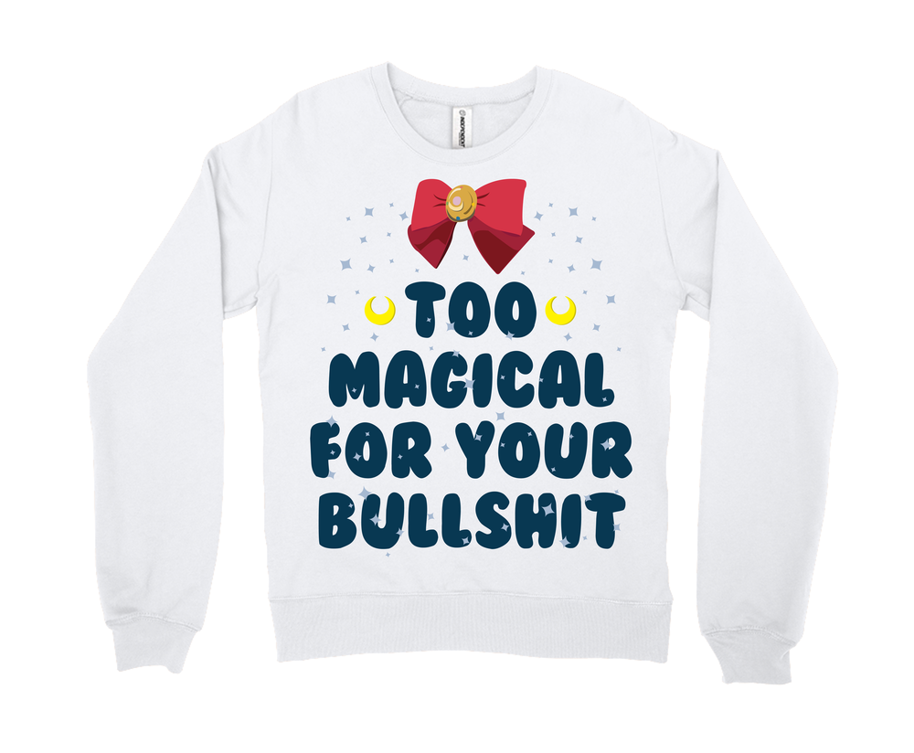 Too Magical For Your Bullshit