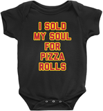 I Sold My Soul For Pizza Rolls