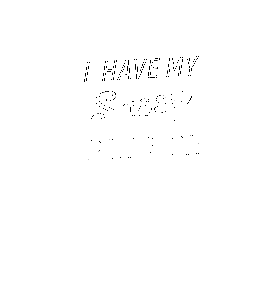 I Have My Sassy Pants On