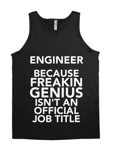 Engineer Because Freakin Genius