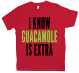 I Know Guacamole Is Extra