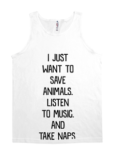 I Just Want to Save Animals, Listen to Music and Take Naps