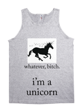 Whatever Bitch, I'm a Unicorn