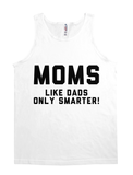 Moms, Like Dads Only Smarter!