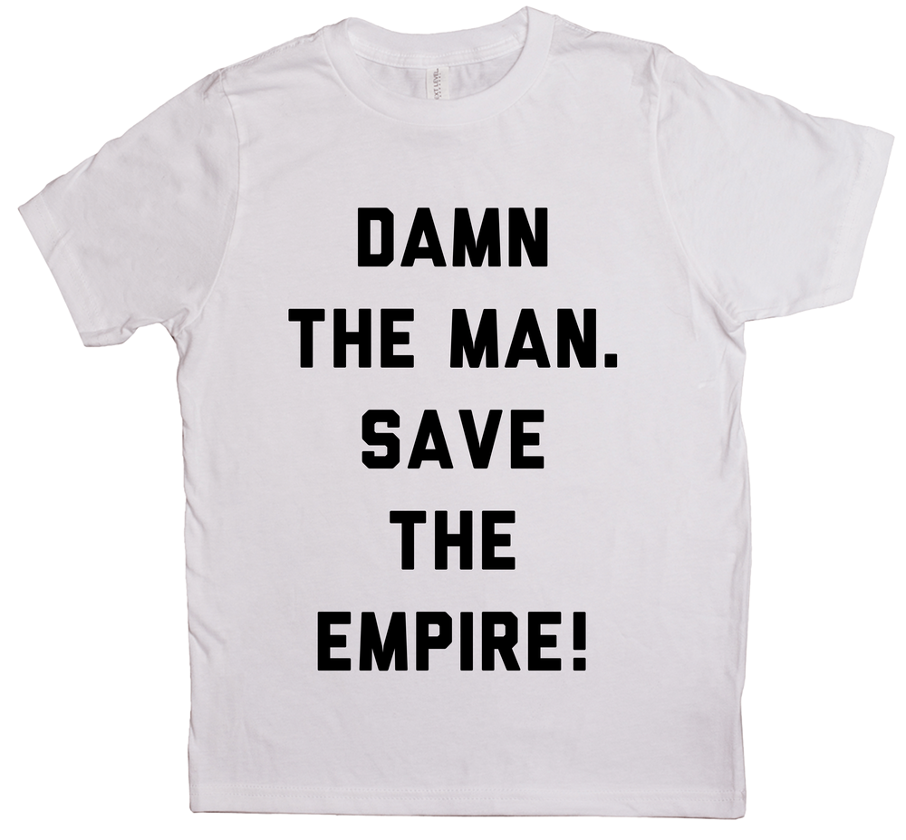 Damn The Man, Save The Empire