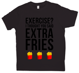 Exercise? I Thought You Said Extra Fries
