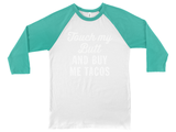 Touch My Butt and Buy Me Tacos
