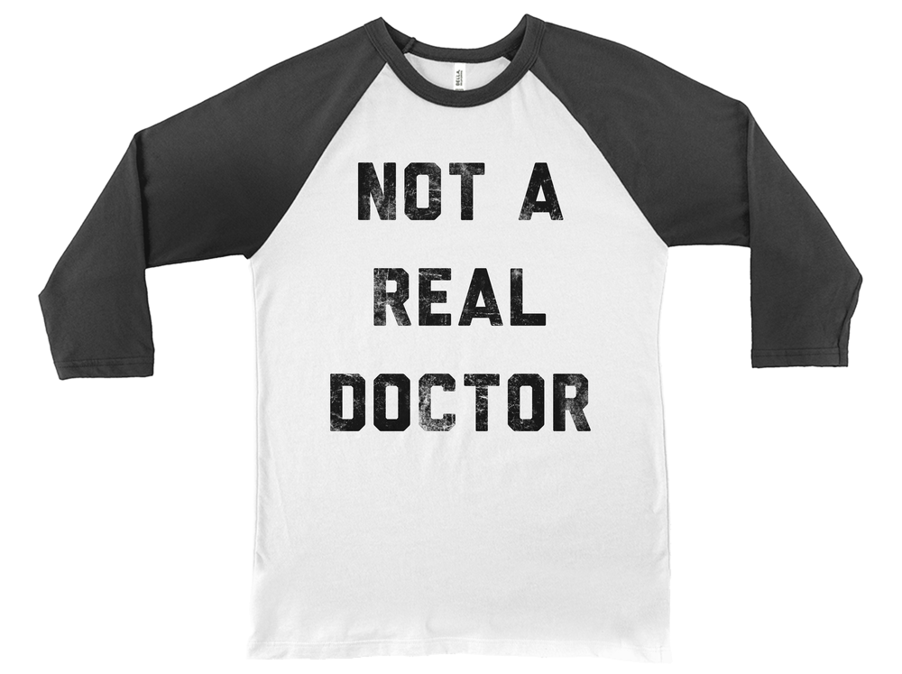 Not A Real Doctor