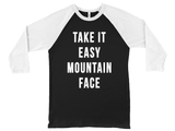 Take it Easy Mountain Face