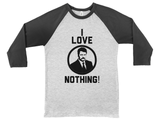 Ron Swanson Loves Nothing