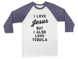 I Love Jesus But I Also Love Tequila