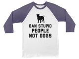 Ban Stupid People, Not Dogs (Pit Bull)