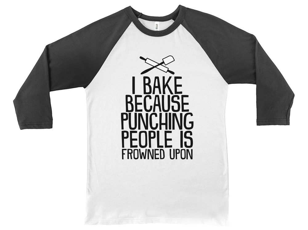 I Bake Because Punching People Is Frowned Upon