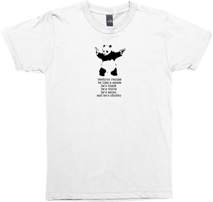 Destroy Racism - Be Like A Panda