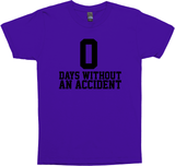 Funny 'Zero Days Without An Accident' T-Shirt