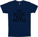 THE BOOK WAS BETTER ATH TEE