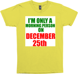 i'm only a morning person on december 25th long sleeve
