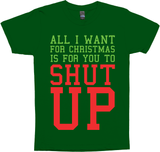 All I want For Christmas Is For You To Shut Up